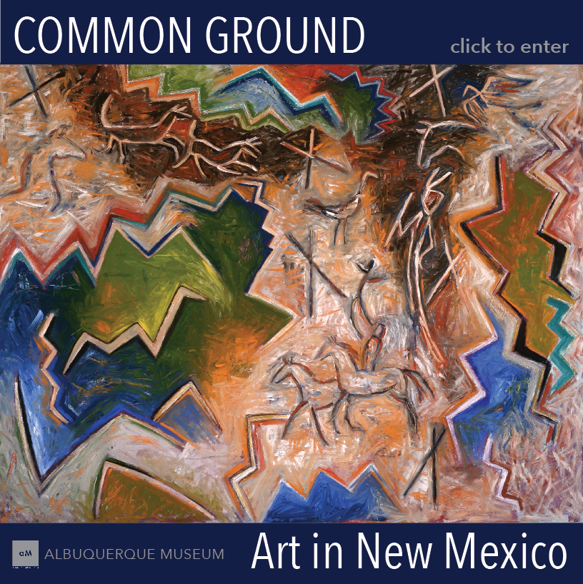 Common Ground: Art in New Mexico Click to Enter