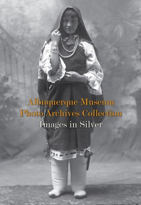 Photo Archives Collections Guide published by Museum of New Mexico Press 2017