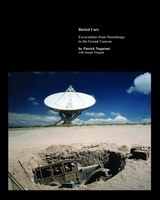 """""""Buried Cars: Excavations from Stonehenge to the Grand Canyon"""" by Patrick Nagatani with Joseph Traugott, published by the Museum of New Mexico Press"""