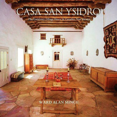 Casa San Ysidro Collections Guide published by Museum of New Mexico Press 2017