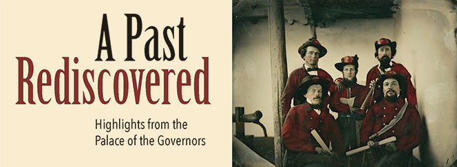A Past Rediscovered Highlights from the Palace of the Governors web banner