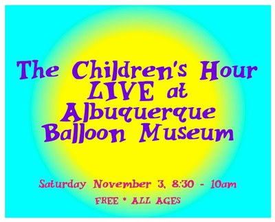 The Children's Hour LIVE at the Balloon Museum