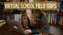 virtual school field trips.png