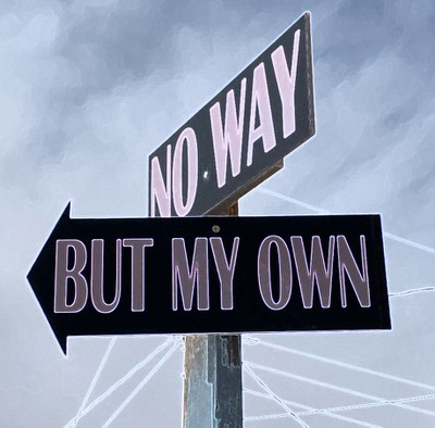 Cancelled:  No Way But My Own