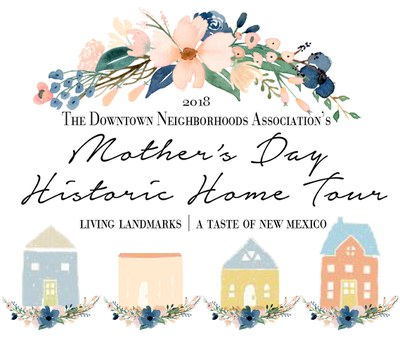 2018 The Downtown Neighborhoods Association's Mother's Day Historic Home Tour