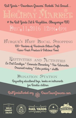 Rail Yards & Downtown Growers' Markets' 3rd Annual Holiday Market