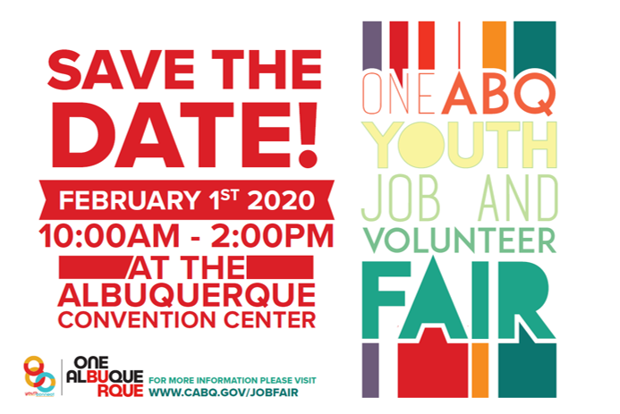Save the Date! The One ABQ Youth Job & Volunteer Fair takes place Feb. 1st, 2020 at the Albuquerque Convention Center.