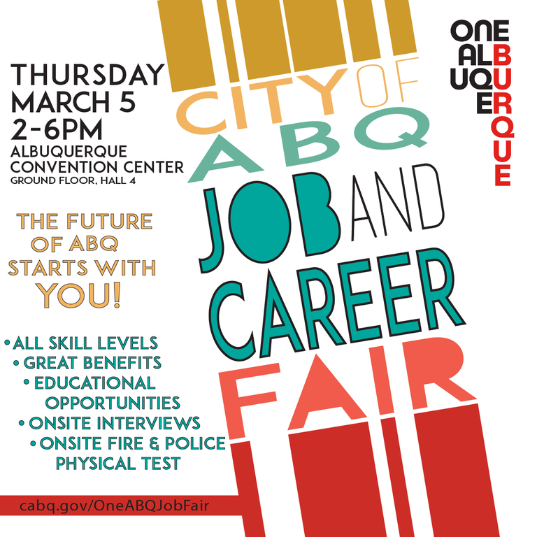The Future of ABQ Starts with You! City of ABQ Job and Career Fair takes place Thursday, March 5th from 2-6 p.m. at the Albuquerque Convention Center.