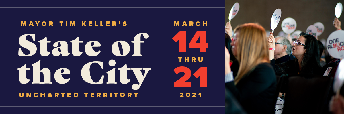 Mayor Tim Keller's State of the City: Uncharted Territory. March 14-21, 2021