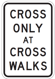 Cross Only At Cross Walks