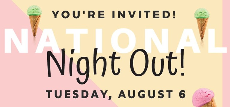 You're Invited! National Night Out! Tuesday, August 6