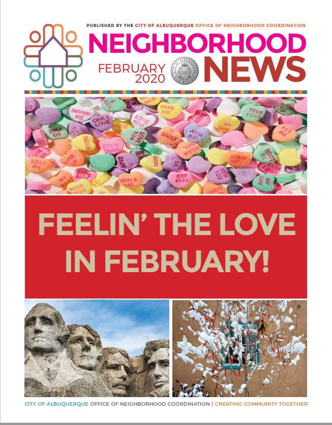 The Feb. 2020 cover of the Neighborhood Newsletter featuring images of Valentine candy hearts, Mt Rushmore and a snow-covered tree in Albuquerque