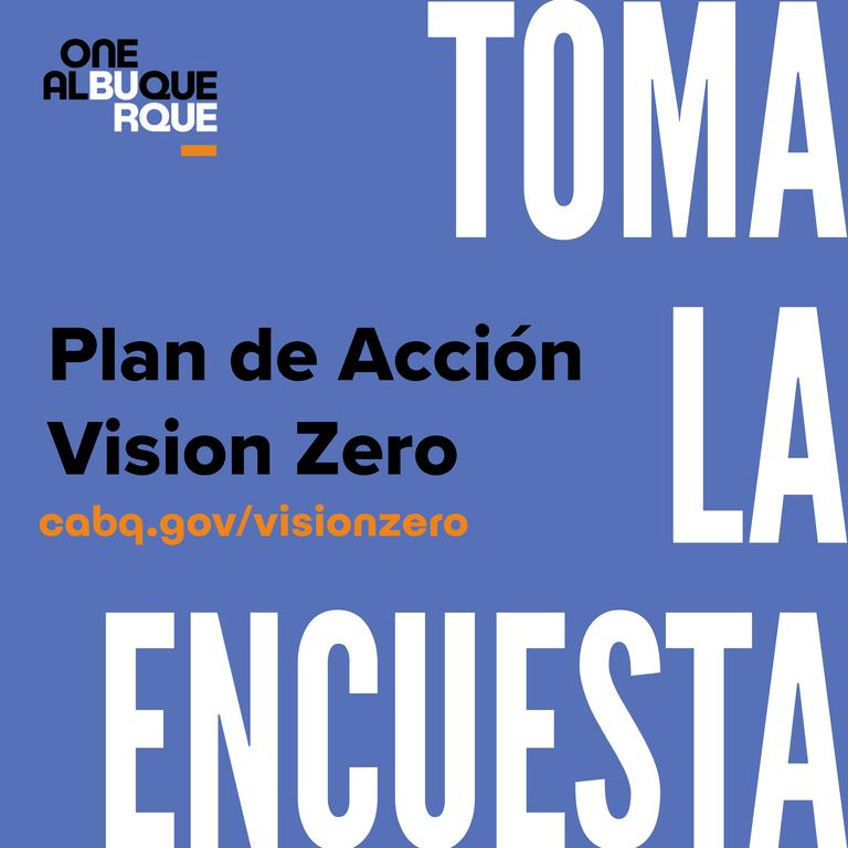 Toma la Encuesta Plan de Accion Visino Zero cabq.gov/visionzero