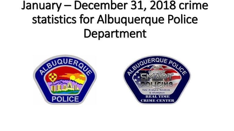 January –December 31, 2018 crime statistics for Albuquerque Police Department