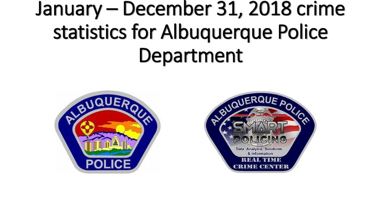 January –December 31, 2018 crime statistics for Albuquerque Police Department