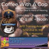 NM Commission for Deaf and Hard of Hearing - Coffee with a Cop