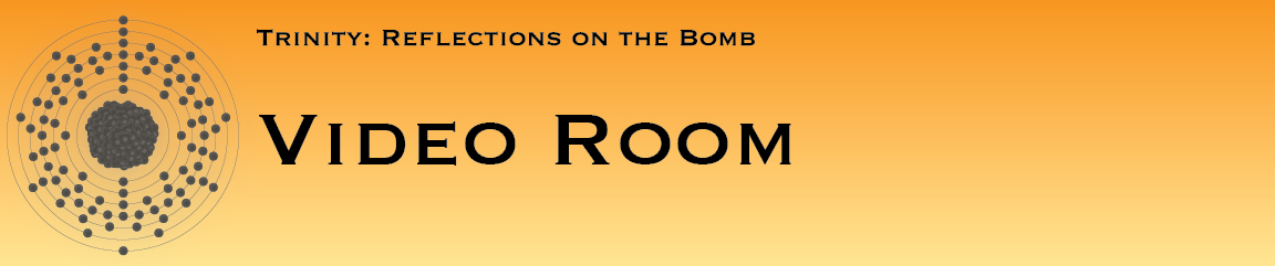 Trinity: Reflections on the Bomb, Video Room