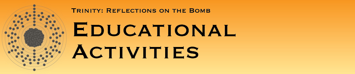 Trinity: Reflections on the Bomb, Educational Activities