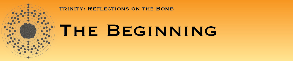 Trinity: Reflections on the Bomb The Beginning