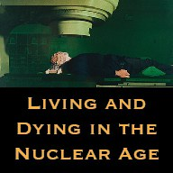 Button living and dying in the nuclear age