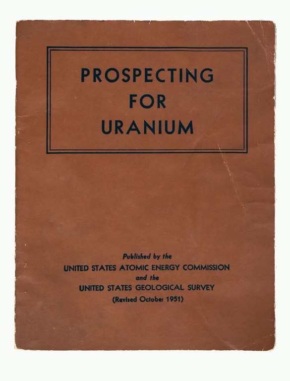 United States Atomic Energy Commission and United States Geological Survey, Prospecting for Uranium, 1951