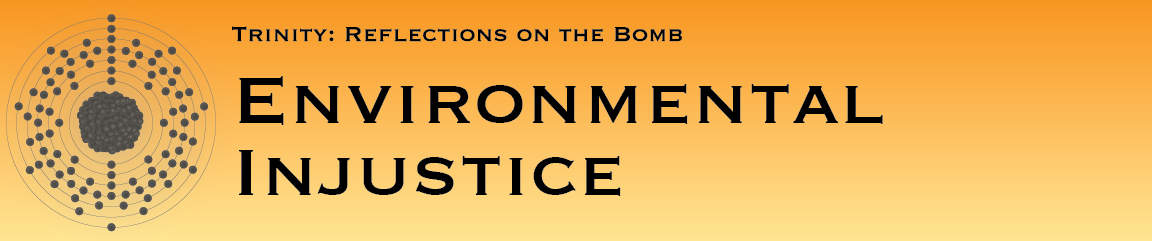 Trinity: Reflections on the Bomb, Environmental Injustice